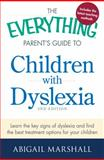 The Everything Parent's Guide to Children with Dyslexia, Abigail Marshall, 1440564965