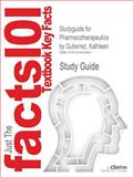 Studyguide for Pharmacotherapeutics by Kathleen Gutierrez, Isbn 9781416032878, Cram101 Textbook Reviews and Gutierrez, Kathleen, 1478424966