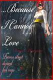 ... Because I Cannot Love, Daniel Marques, 1499144962