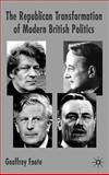 The Republican Transformation of Modern British Politics 9780333734964
