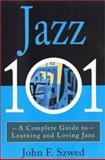 Jazz 101, John F. Szwed, 0786884967
