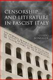 Censorship and Literature in Fascist Italy, Bonsaver, Guido, 0802094961