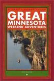 Great Minnesota Weekend Adventures, Beth Gauper, 0915024969