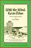With the Wind, Kevin Dolan : A Novel of Ireland and Texas, Milligan, Bryce, 093032496X