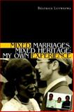 Mixed Marriages, Mixed Heritage : My Own, BéAtrice Luvwefwa Staff, 1425704964