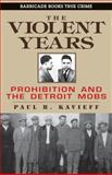 The Violent Years, Paul R. Kavieff, 1569804966