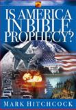 Is America in Bible Prophecy?, Mark Hitchcock, 157673496X