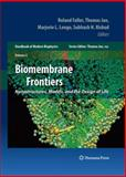 Biomembrane Frontiers : Nanostructures, Models, and the Design of Life, , 1617794961
