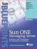 Sun ONE Messaging Server : Practices and Techniques for Enterprise Customers, Pickens, Dave, 013145496X