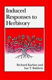 Induced Responses to Herbivory, Karban, Richard and Baldwin, Ian T., 0226424960