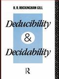 Deducibility and Decidability, R. R. Rockingham Gill, 0415754968
