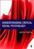 Understanding Critical Social Psychology, Tuffin, Keith, 0761954961