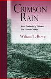Crimson Rain, William T. Rowe, 0804754969