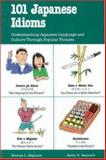 One Hundred-One Japanese Idioms, Maynard, Senko K. and Maynard, Michael L., 0844284963