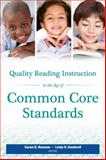 Quality Reading Instruction in the Age of Common Core Standards, Susan Neuman, 087207496X