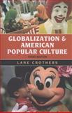 Globalization and American Popular Culture, Crothers, Lane, 1442214961