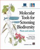Molecular Tools for Screening Biodiversity : Plants and Animals, , 9401064962