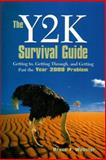 The Y2K Survival Guide : Getting to, Getting Through, and Getting Past the Year 2000 Problem, Webster, Bruce F., 0130214965