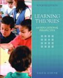 Learning Theories : An Educational Perspective, Schunk, Dale H., 0130384968