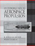 An Introduction to Aerospace Propulsion, Archer, R. Douglas and Saarlas, Maido, 0131204963