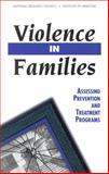 Violence in Families : Assessing Prevention and Treatment Programs, Committee on the Assessment of Family Violence Interventions, Commission on Behavioral and Social Sciences and Education, Division of Behavioral and Social Sciences and Education, National Research Council and Institute of Medicine, 0309054966