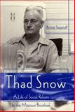 Thad Snow : A Life of Social Reform in the Missouri Bootheel, Stepenoff, Bonnie, 0826214967