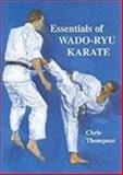 Essentials of Wado-Ryu Karate, Chris Thompson, 0901764965