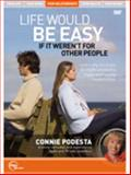 Life Would Be Easy If It Weren't for Other People, Podesta, Connie, 1935944967