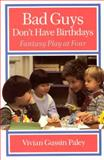 Bad Guys Don't Have Birthdays, Vivian Gussin Paley, 0226644960