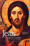 Jesus Through the Centuries : His Place in the History of Culture, Pelikan, Jaroslav J., 0300034962
