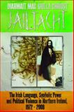 Jailtacht - the Irish Language, Symbolic Power and Political Violence in Northern Ireland, 1972-2008, Chríost, Diarmait Mac Giolla, 0708324967