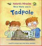 Once There Was a Tadpole, Judith Anderson, 0764144960