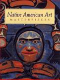 Native American Art Masterpieces, Penney, David W., 0883634961