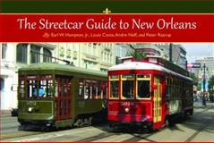 The Streetcar Guide to New Orleans, Earl Hampton and Louis Costa, 1455614963