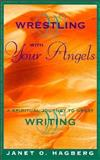 Wrestling with Your Angels, Janet O. Hagberg, 1558504966