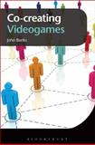 Co-Creating Videogames 9781849664967