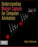Understanding Motion Capture for Computer Animation, Menache, Alberto, 0123814960