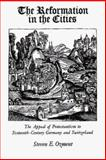 The Reformation in the Cities : The Appeal of Protestantism to Sixteenth-Century Germany and Switzerland, Ozment, Steven E., 0300024967