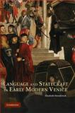 Language and Statecraft in Early Modern Venice, Horodowich, Elizabeth, 0521894964