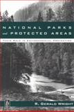 National Parks and Protected Areas : Their Role in Environmental Protection, Wright, R. Gerald, 0865424969
