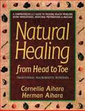 Natural Healing from Head to Toe, Cornellia Aihara and Herman Aihara, 0895294966