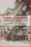 Dreams of Modernism: Psychoanalysis, Literature, Cinema, Marcus, Laura, 1107044960