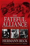 The Fateful Alliance : German Conservatives and Nazis in 1933 - The Machtergreifung in a New Light, Beck, Hermann, 1845454960
