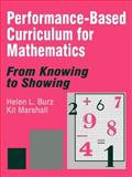 Performance-Based Curriculum for Mathematics : From Knowing to Showing, Burz, Helen L. and Marshall, Kit, 080396496X
