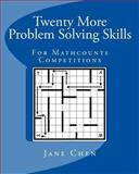 Twenty More Problem Solving Skills for Mathcounts Competitions, Jane Chen, 1453784969
