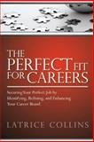 The Perfect Fit for Careers, Latrice Collins, 1478224967