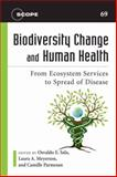 Biodiversity Change and Human Health : From Ecosystem Services to Spread of Disease, , 1597264962