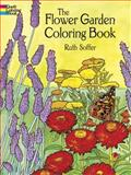 The Flower Garden Coloring Book, Ruth Soffer, 048644497X