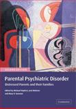 Parental Psychiatric Disorder : Distressed Parents and Their Families, , 0521534976