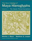 The New Catalog of Maya Hieroglyphs, Macri, Martha J., 0806134976